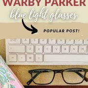 Review of Blue Light Glasses by Warby Parker